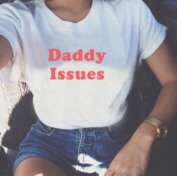 The Best Skuggnas Daddy Issues Tumblr Girls Shirt Tops Online - Hplify