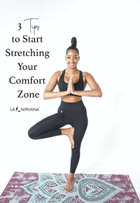 3 Tips to Start Stretching Your Comfort Zone