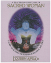 Sacred Woman: A Guide Towards Healing The Feminine Body, Mind & Spirit