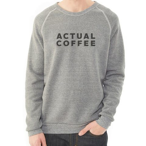 Actual Coffee Sweatshirt