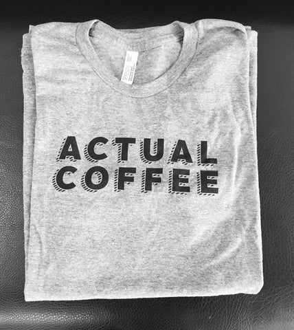 Actual Coffee Shirt