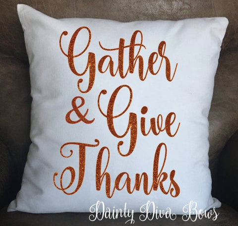Gather and Give Thanks - Thanksgiving Throw Pillow Cover - 18x18 Size