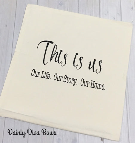 This Is Us Thrown Pillow Cover - 18x18 - Three Options