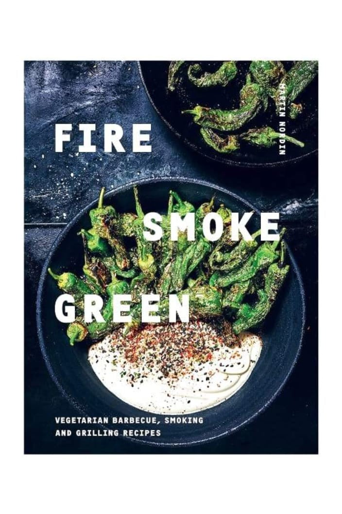 FIRE, SMOKE, GREEN - VEGETARIAN BARBECUE, SMOKING & GRILLING RECIPES BY MARTIN NORDIN - Tempted Kensington