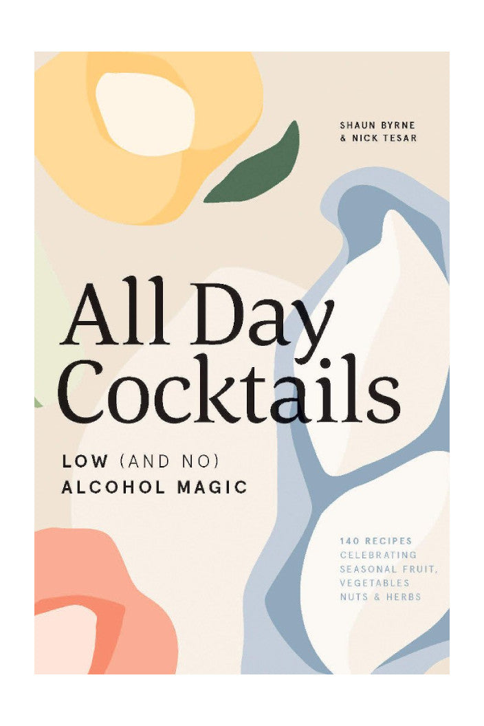 ALL DAY COCKTAILS LOW (AND NO) ALCOHOL MAGIC BY SHAUN BYRNE & NICK TESAR - Tempted Kensington