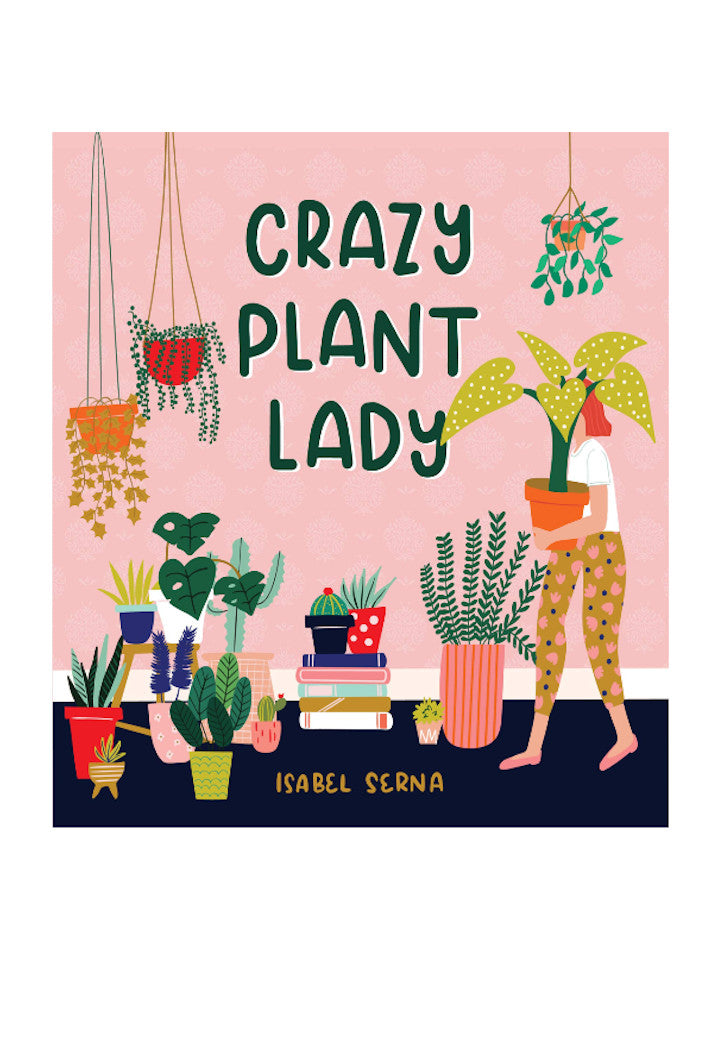 CRAZY PLANT LADY BY ISABEL SERNA - Tempted Kensington