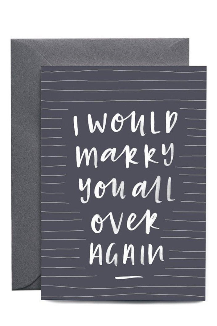 I WOULD MARRY YOU ALL OVER AGAIN - GREETING CARD