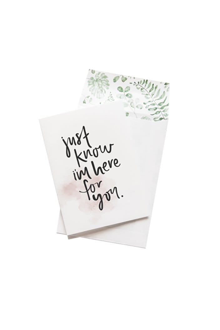 EMMA KATE CO. - JUST KNOW I'M HERE FOR YOU - GREETING CARD - Tempted Kensington