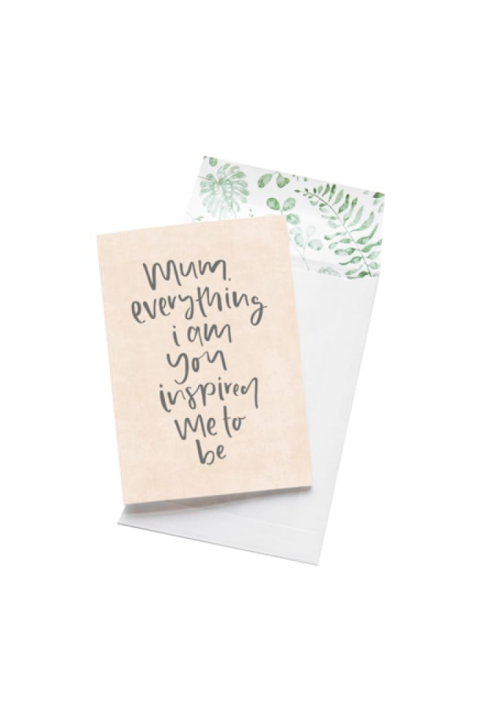 EMMA KATE CO. - MUM, EVERYTHING I AM YOU INSPIRED ME TO BE - GREETING CARD - Tempted Kensington
