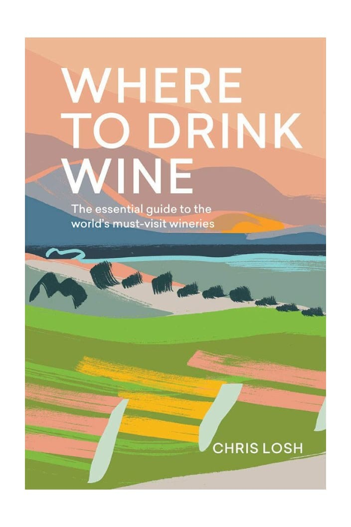 WHERE TO DRINK WINE BY CHRIS LOSH