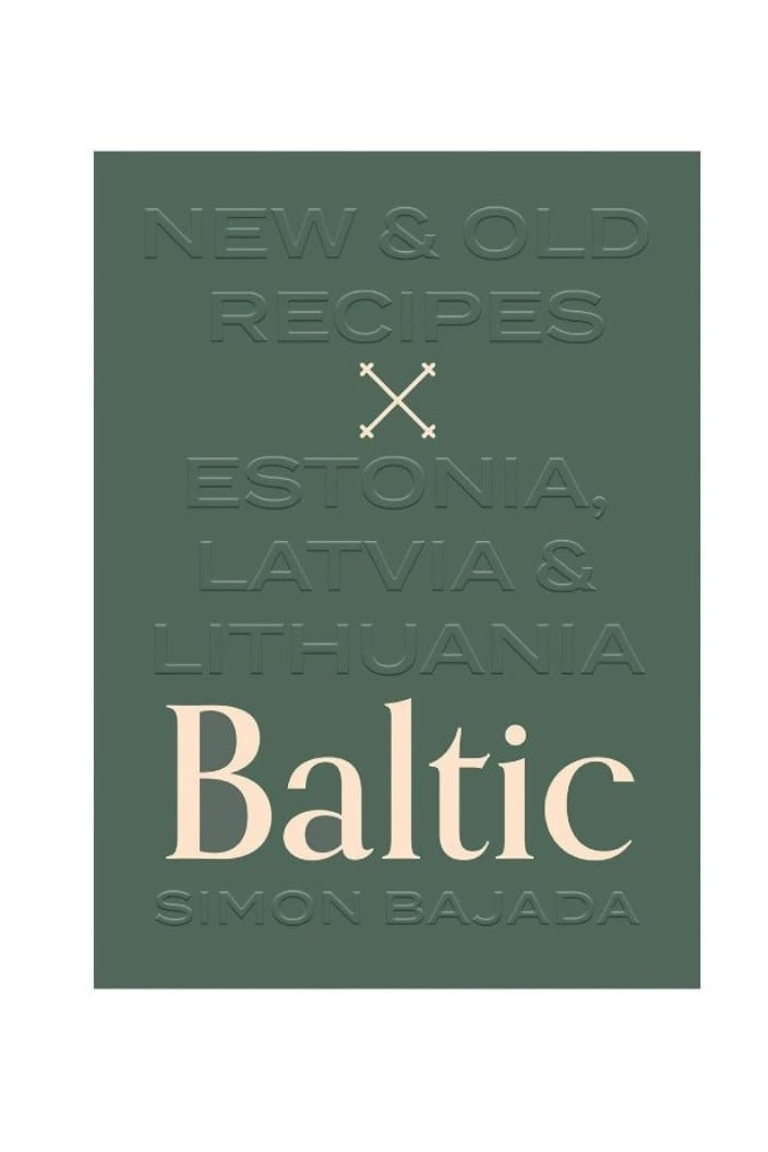 BALTIC NEW AND OLD RECIPES FROM ESTONIA, LATVIA & LITHUANIA BY SIMON BAJADA - Tempted Kensington
