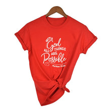 Load image into Gallery viewer, With God All Things Are Possible Shirt Christian Faith Religious T-Shirt Women Slogan Tumblr Graphic Top Summer Csual Shirt