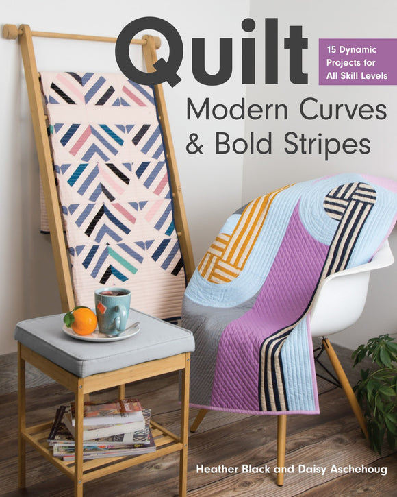 Quilt Modern Curves & Bold Stripes af Heather Black and Daisy Aschehoug