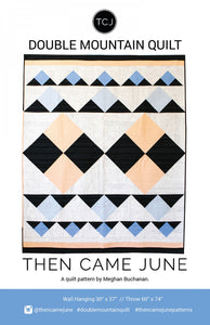 Double Mountain Quilt af Then Came June