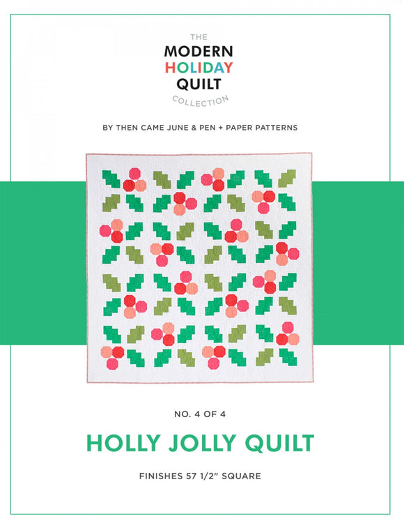 Holly Jolly Quilt af Then Came June & Pen + Paper Patterns