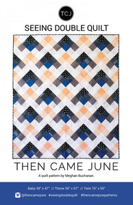 Seeing Double Quilt af Then Came June