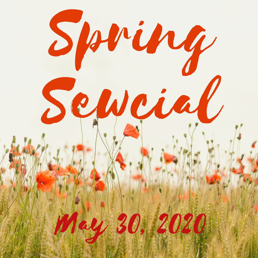 Spring Sewcial . Saturday May 30th 7:00 pm