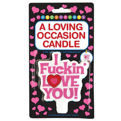 I Fuckin Love You! Party Candle - Novelty Candle