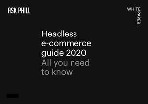 Introduction to Headless E-Commerce: The 2020 Guide - Basics of Headless E-commerce