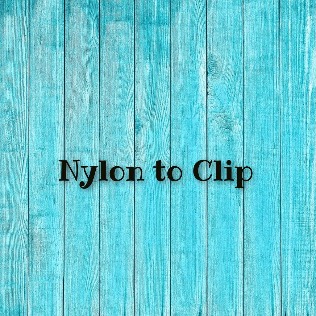 Nylon to Clip