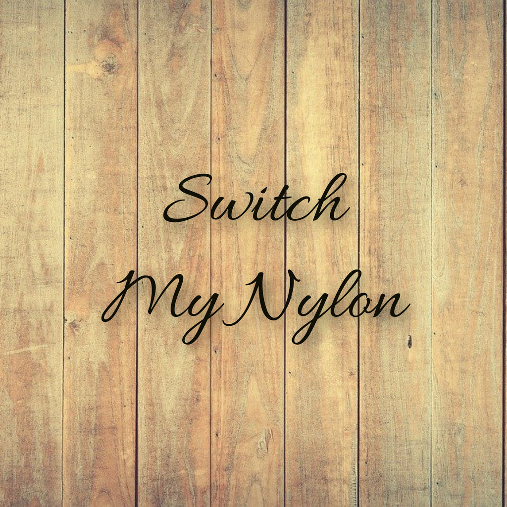 Switch My Nylon