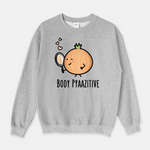 Body Pyaazitive - Sweatshirt