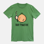Body Pyaazitive - T-Shirt