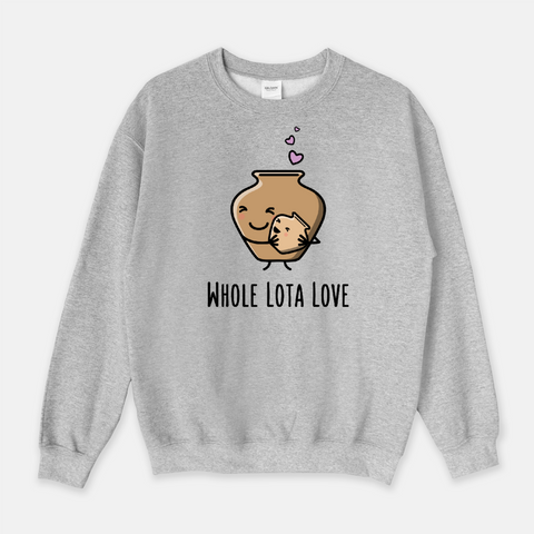 Whole Lota Love - Sweatshirt