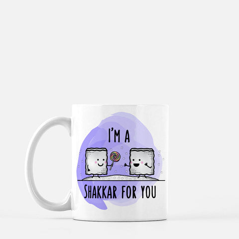 I'm a Shakkar for you - Mug