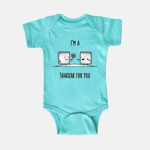 I'm a Shakkar for you - Baby Onesie