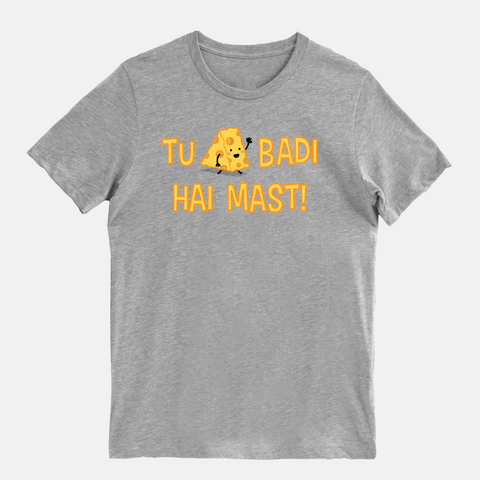 Tu Cheese Badi Hai Mast - T-Shirt