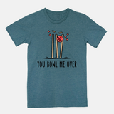 You Bowl me Over - T-Shirt