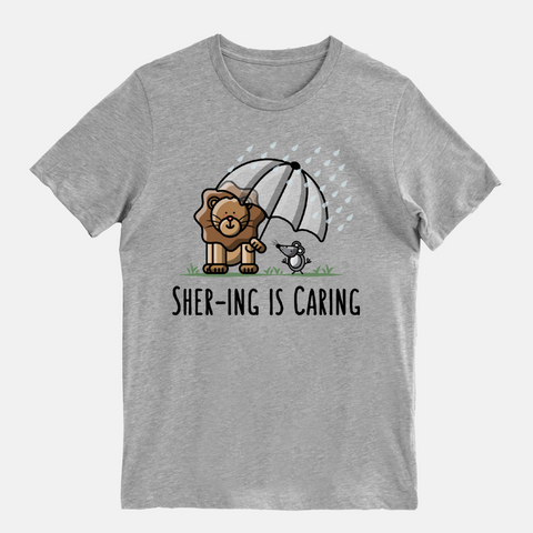Shering is Caring - T-Shirt