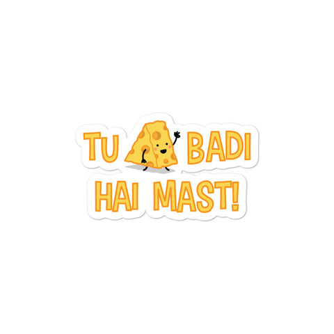 Tu Cheese Badi - Sticker