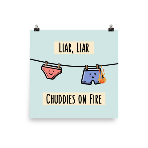 Liar Liar Chuddies on Fire - Art Print