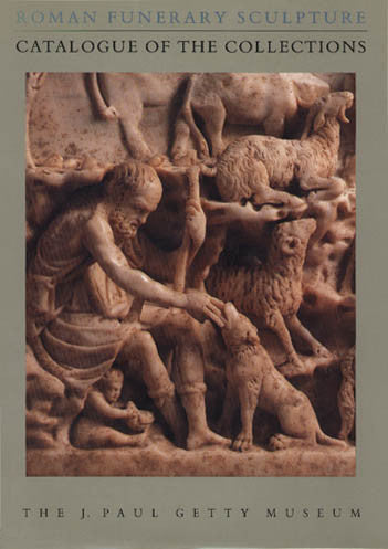 Roman Funerary Sculpture: Catalogue of the Collections