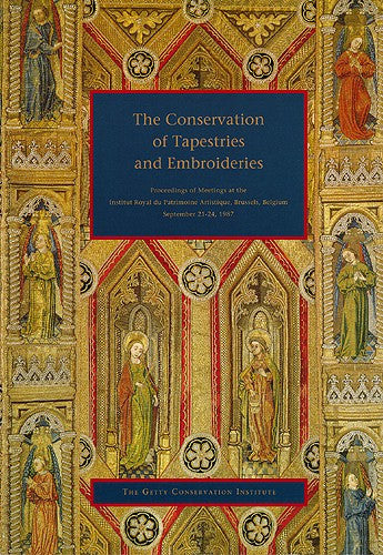 The Conservation of Tapestries and Embroideries: Proceedings of Meetings at the Institut Royal du Patrimoine Artistique, Brussels, Belgium