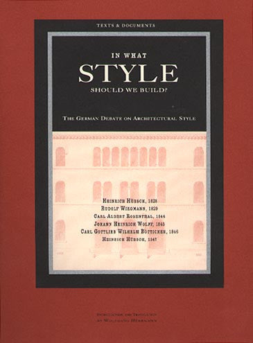 In What Style Should We Build?: The German Debate on Architectural Style - Hardcover | Getty Store