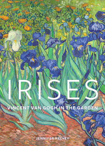 Irises: Vincent van Gogh in the Garden