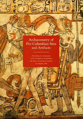 Archaeometry of Pre-Columbian Sites and Artifacts | Getty Store