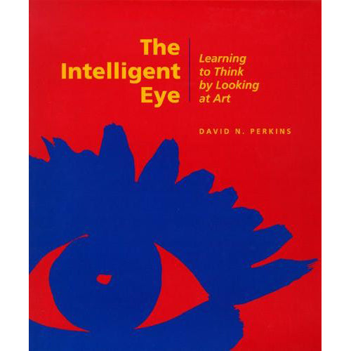 The Intelligent Eye: Learning to Think by Looking at Art | Getty Store