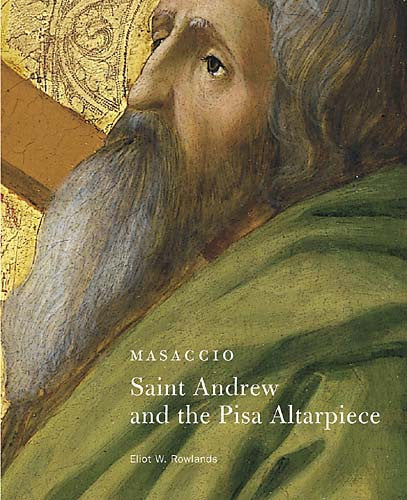 Masaccio: <i>Saint Andrew</i> and the <i>Pisa Altarpiece</i>
