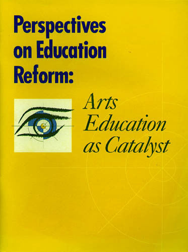 Perspectives on Education Reform: Arts Education as Catalyst