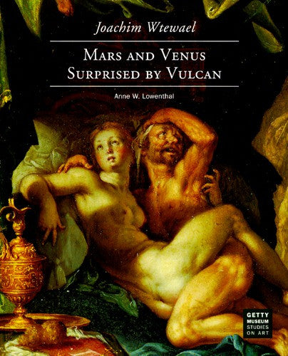 Joachim Wtewael: <i>Mars and Venus Surprised by Vulcan</i> - Paperback