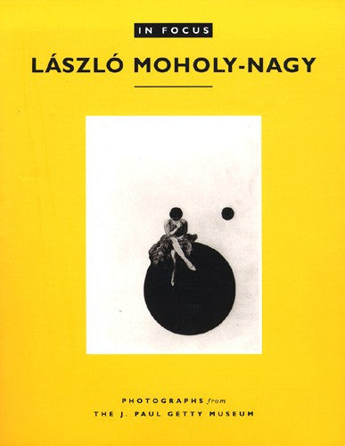 In Focus: László Moholy-Nagy | Getty Store