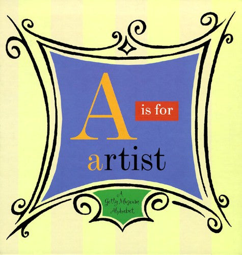 A is for Artist: A Getty Museum Alphabet | Getty Store