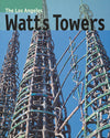 The Los Angeles Watts Towers