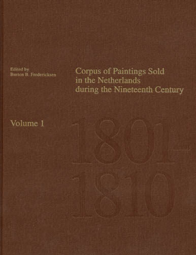 Corpus of Paintings Sold in The Netherlands During the Nineteenth Century: Volume 1, 1801-1810