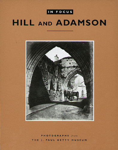 In Focus: Hill and Adamson