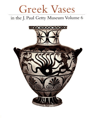 Greek Vases In The J Paul Getty Museum Volume 6 The Getty Store